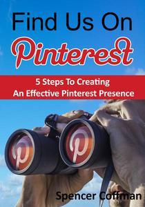 Find Us On Pinterest: 5 Steps To Creating An Effective Pinterest Presence