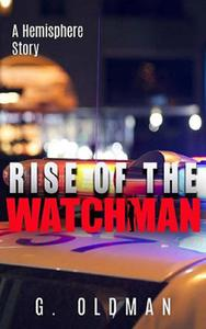 The Rise of the Watchman