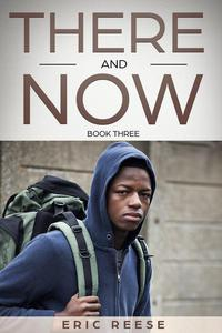There and Now: Book Three