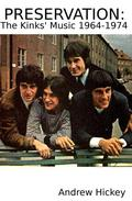 Preservation: The Kinks' Music 1964-74