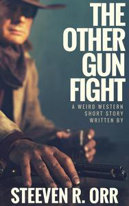 The Other Gunfight: A Weird Western