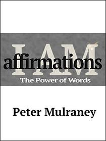 I Am Affirmations: The Power of Words