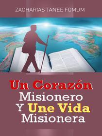 Un Corazón Misionero Y una Vida Misionera