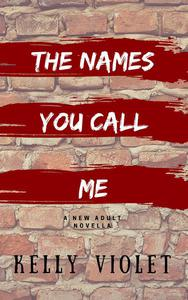 The Names You Call Me