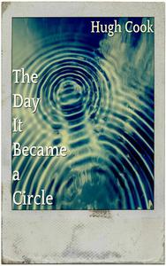 The Day It Became a Circle