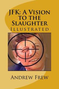 JFK: A Vision to the Slaughter