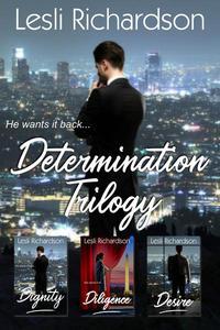 Determination Trilogy Box Set: Dignity, Diligence, Desire