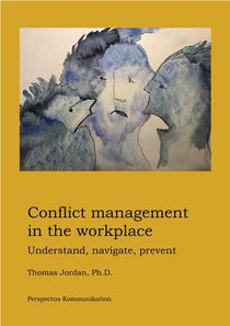 Conflict Management in the Workplace: Understand, Navigate, Prevent