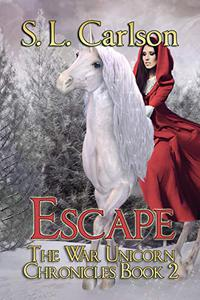 Escape: The War Unicorn Chronicles