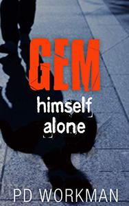 Gem, Himself, Alone