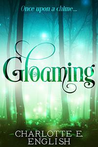 Gloaming: A Strange Tale of Enchantment