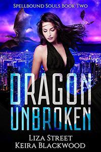 Dragon Unbroken: A Reverse Harem Romance