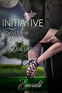 Initiative: Tales of Erotic Boldness