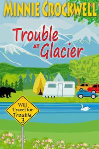 Trouble at Glacier