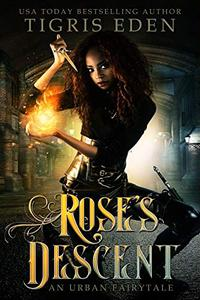 Rose's Descent: An Urban Fairytale