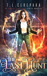 The Last Hunt: A Vampire Sorceress Series Novella