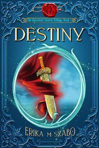 Destiny: The Ancestors' Secrets Trilogy, Book 3