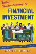 Basic Understanding of Financial Investment: Book 6  For Teens and Young Adults