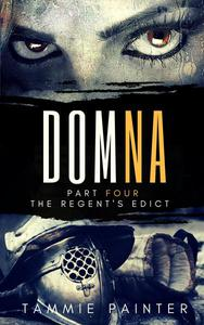 Domna Part Four: The Regent's Edict