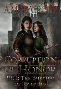 Corruption of Honor: Pt. I - The Burning of Riverend