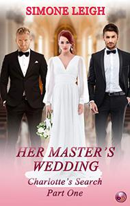 Her Master's Wedding: A BDSM Ménage Romance and Thriller