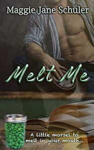 Melt Me: The Legend of the Chocolaty Green Sweet Treat
