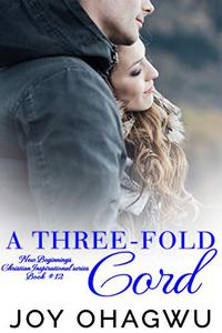 A Three-Fold Cord - Christian Inspirational Fiction - Book 16