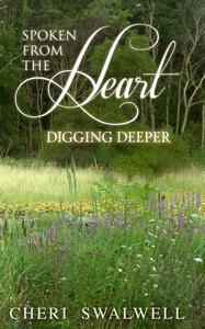 Spoken from the Heart: Digging Deeper