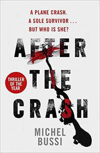 After the Crash: 'I doubt I'll read a more brilliant crime novel this year' Joan Smith, Sunday Times
