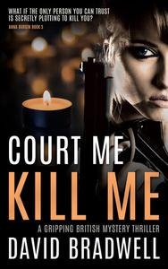 Court Me Kill Me: A Gripping British Mystery Thriller