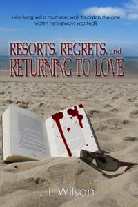 Resorts, Regrets, and Returning to Love