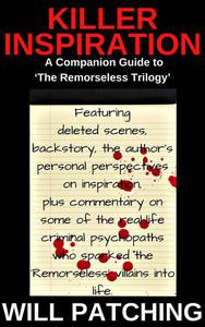 Killer Inspiration: The Author's Guide to 'The Remorseless Trilogy'