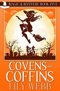 Covens and Coffins: Paranormal Cozy Mystery