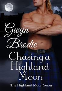 Chasing a Highland Moon: A Scottish Historical Romance
