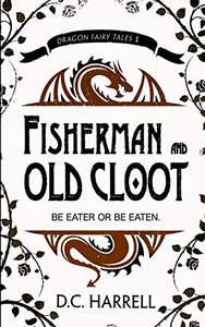 Fisherman and Old Cloot: A Dragon Adventure Myth