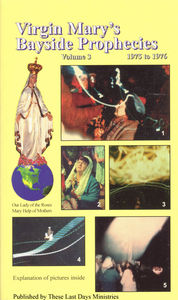 Virgin Mary's Bayside Prophecies - Volume 3 of 6 - 1975 to 1976