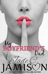 My Boyfriend's Dad: a forbidden romance