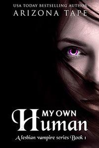 My Own Human: A Paranormal Lesbian Romance