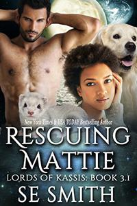 Rescuing Mattie: Science Fiction Romance