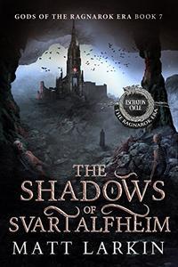 The Shadows of Svartalfheim: Eschaton Cycle