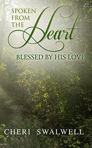 Spoken from the Heart: Blessed By His Love