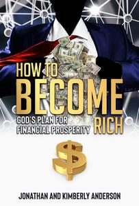 How to Become Rich: God's Plan for Financial Prosperity