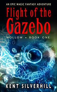 Flight of the Gazebo: An epic magic fantasy adventure