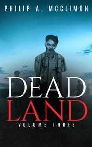 Dead Land Volume Three