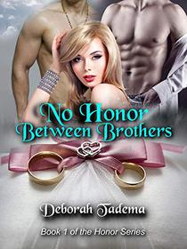 No Honor Between Brothers