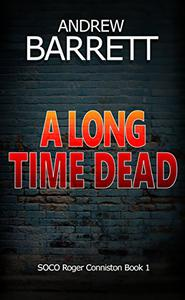 A Long Time Dead: A gripping CSI crime thriller