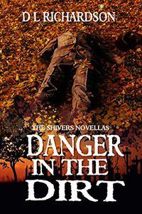 Danger in the Dirt