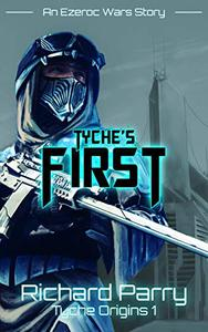 Tyche's First: A Space Opera Adventure Science Fiction Origin Story