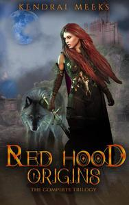 Red Hood Origins: The Complete Trilogy