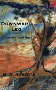 Downward Leg: Chinavare's Find - Book Four
